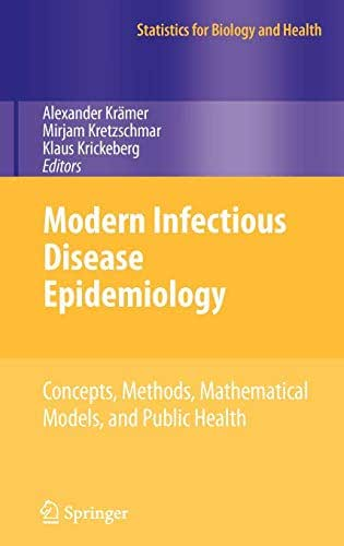 Modern Infectious Disease Epidemiology: Concepts, Methods, Mathematical Models, and Public Health (Statistics for Biology and Health)