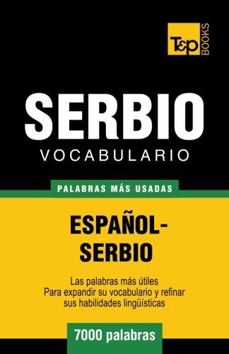 Vocabulario español-serbio - 7000 palabras más usadas (T&P Books) (Spanish Edition)...