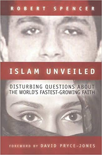 Islam Unveiled: Disturbing Questions about the Worlds Fastest ...