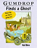 Gumdrop Finds a Ghost, Val Biro, 0340710632