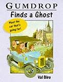 Gumdrop Finds a Ghost, Val Biro, 0340710632