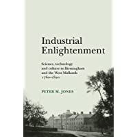 Industrial Enlightenment: Science, technology and culture in Birmingham and the West Midlands, 1760-1820 (Gender in History)