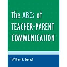 The ABCs of Teacher-Parent Communication (ABC Series)