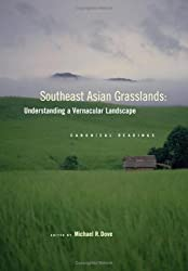 Southeast Asian Grasslands: Understanding a Vernacular Landscape: Canonical Readings (Contributions from the New York Botanical Garden)