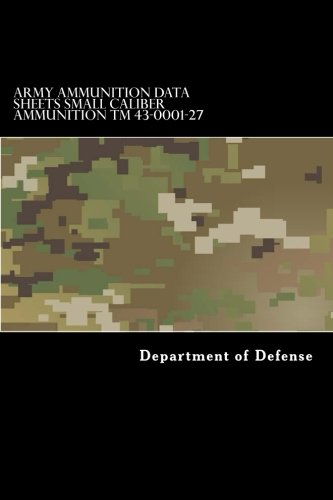 Army Ammunition Data Sheets Small Caliber Ammunition TM 43-0001-27