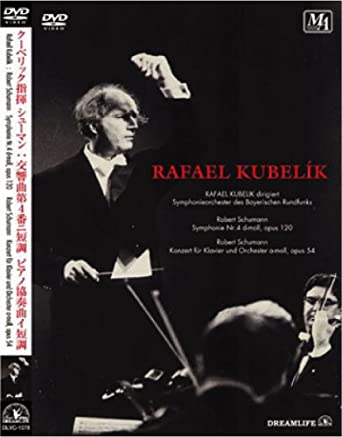 クーベリック シューマン交響曲第4番、ピアノ協奏曲 [DVD]