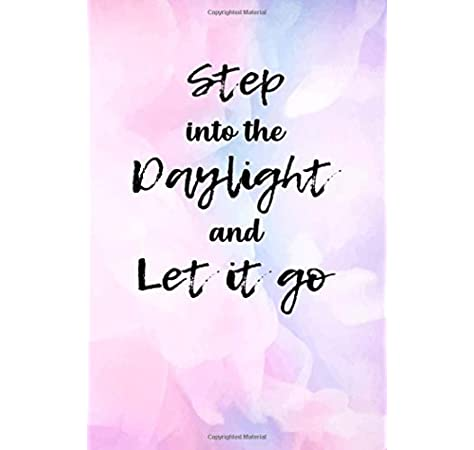 Step Into The Daylight And Let It Go Elegant Lined Journal Notebook Taylor Swift Great Gift For Everyone Inspirational Quote Motivational Quote 6 X 9 Inches 112 Pages Midori Journals 9781094985817 Amazon Com Books