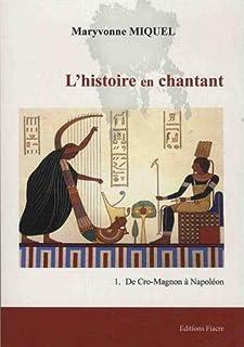 L'histoire en chantant 01 : De Cro-Magnon à Napoléon, Miquel, Maryvonne