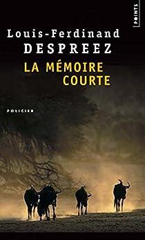 La mémoire courte par Despreez