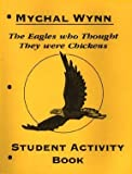 The Eagles Who Thought They Were Chickens, Mychal Wynn, 1880463199
