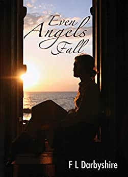 Even Angels Fall by [Darbyshire, F.L.]