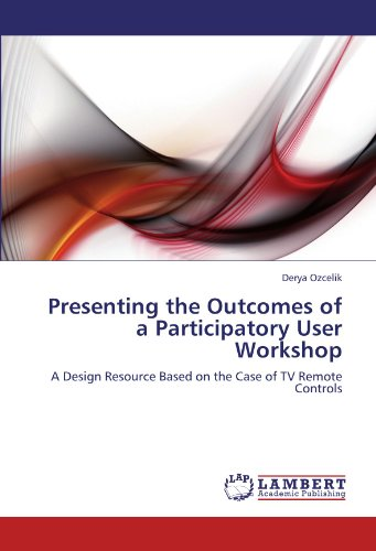 Presenting the Outcomes of a Participatory User Workshop: A Design Resource Based on the Case of TV Remote Controls ()