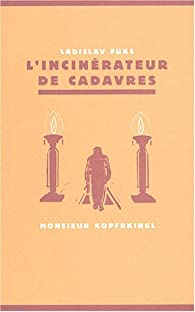 L'Incinérateur de Cadavres par Ladislav Fuks