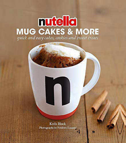 Nutella Mug Cakes and More (English Edition)