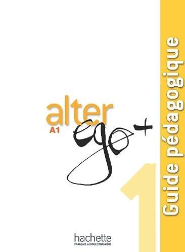 alter ego 1 guide p dagogique amazon ca annie berthet rh amazon ca alter ego 1 guide pedagogique chomikuj alter ego plus 1 guide pedagogique