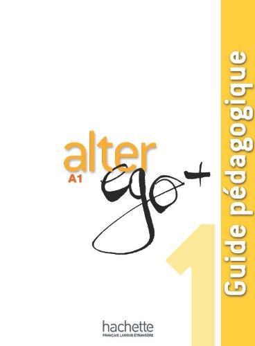Alter EGO +: Guide Pedagogique 1 (French Edition)
