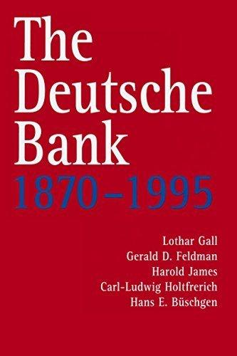 The Deutsche Bank, 1870-1995