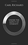 Under the Aspect of Eternity
