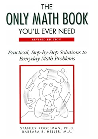 Printables Images Only Math the only math book youll ever need practical step by solutions to everyday problems stanley kogelman ph d and
