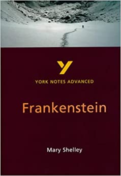York Notes on Mary Shelley's 'Frankenstein'