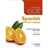 Cambridge IGCSE and international certificate spanish foreign languag e. Per le Scuole superiori