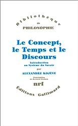 Le Concept, le Temps et le Discours: Introduction au Système du Savoir