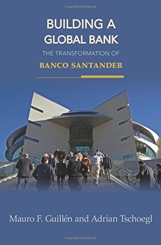 Building A Global Bank  The Transformation Of Banco Santander