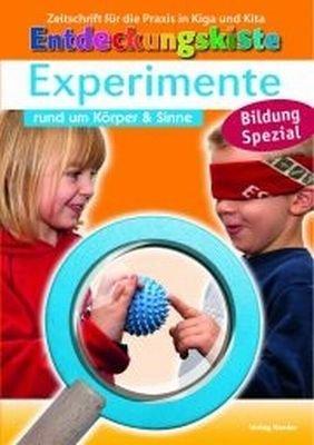 Entdeckungskiste: Experimente rund um Körper & Sinne: Eki Sonderheft