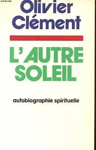 L'autre Soleil - Autobiographie Spirituelle par  Clémentine