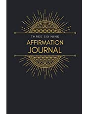 Affirmation Journal: Law of Attraction - A 33 Day Guide to Manifesting Your Reality: Journal & Workbook to Manifest Your Desires Using the 3,6,9 Power