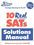 10 Real SATs Solutions Manual, The College Board, 0874477042