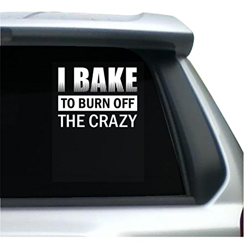 I Bake To Burn Off The Crazy Funny Baking Lovers Baker Gift -