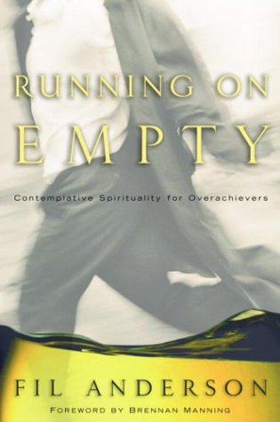 Running on Empty: Contemplative Spirituality for Overachievers]()