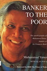 Banker to the Poor: The Autobiography of Muhammad Yunus, Founder of Grameen Bank Hardcover