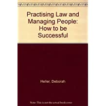 Practicing Law and Managing People: How to Be Successful