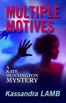 MULTIPLE MOTIVES (The Kate Huntington mystery series Book 1) by [Lamb, Kassandra]