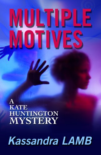 Book: MULTIPLE MOTIVES (The Kate Huntington mystery series #1) by Kassandra Lamb