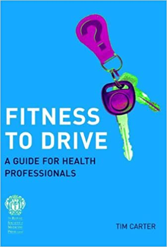 Fitness to Drive: A Guide for Health Professionals