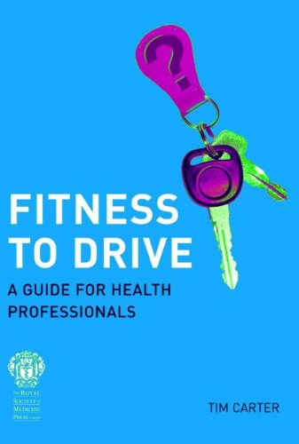 Fitness to Drive: A Guide for Health Professionals (Fitness To Drive A Guide For Health Professionals)
