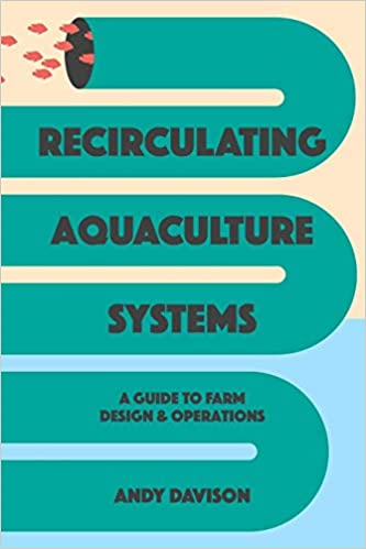 Recirculating Aquaculture Systems: A Guide To Farm Design And Operations por Andy Davison Gratis