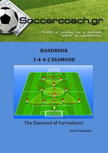 1-4-4-2 Diamond Handbook: A guide  to train and coach the 1-4-4-2 Diamont formation