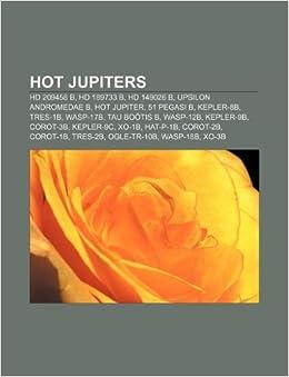 Hot Jupiters: HD 209458 B, HD ...