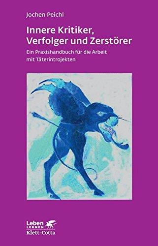innere-kritiker-verfolger-und-zerstrer-ein-praxishandbuch-fr-die-arbeit-mit-tterintrojekten-leben-lernen
