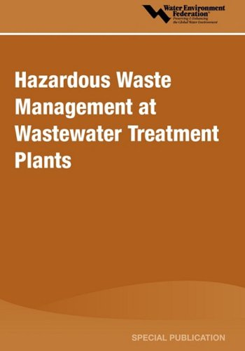 Hazardous Waste Management at Wastewater Treatment Plants (Water Environment Federation Special Publication)