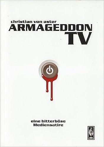 Armageddon Tv Eine Bitterbose Mediensatire Livre En