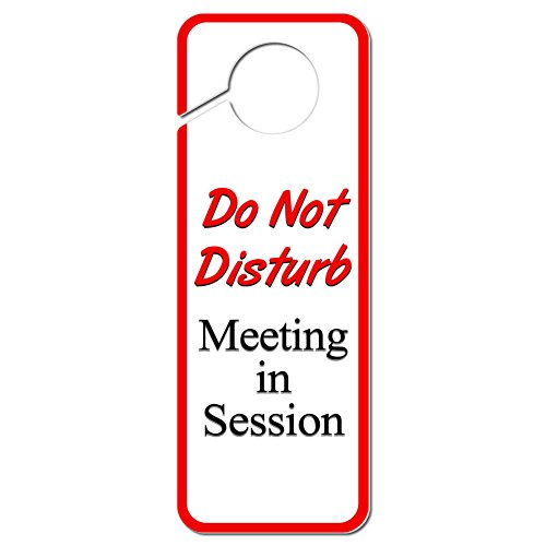 Graphics and More Do Not Disturb Meeting in Session Plastic Door Knob Hanger Sign