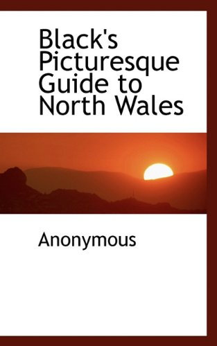 Black's Picturesque Guide to North Wales PDF