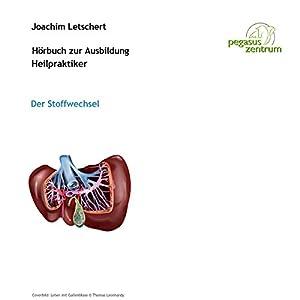 Hörbuch zur Ausbildung für Heilpraktiker: Der Stoffwechsel Hörbuch
