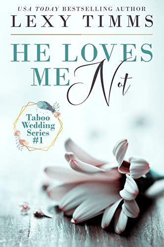(He Loves Me Not: Taboo Wedding Billionaire Steamy Romance (Taboo Wedding Series Book 1))