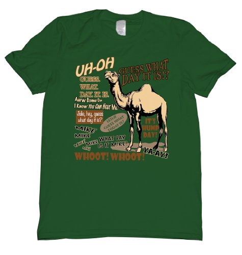 Hump Day Guess What Day It Is Commercial Camel Tee Shirt Mens S green U